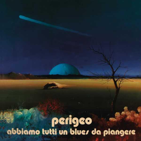 Copertina Disco Vinile 33 giri Abbiamo Tutti un Blues da Piangere (LP+CD) di Perigeo