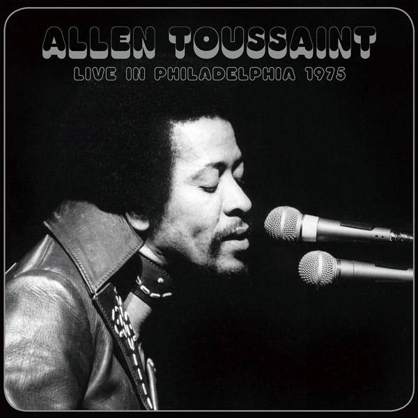 Copertina Disco Vinile 33 giri Live in Philadelphia 1975 di Allen Toussaint