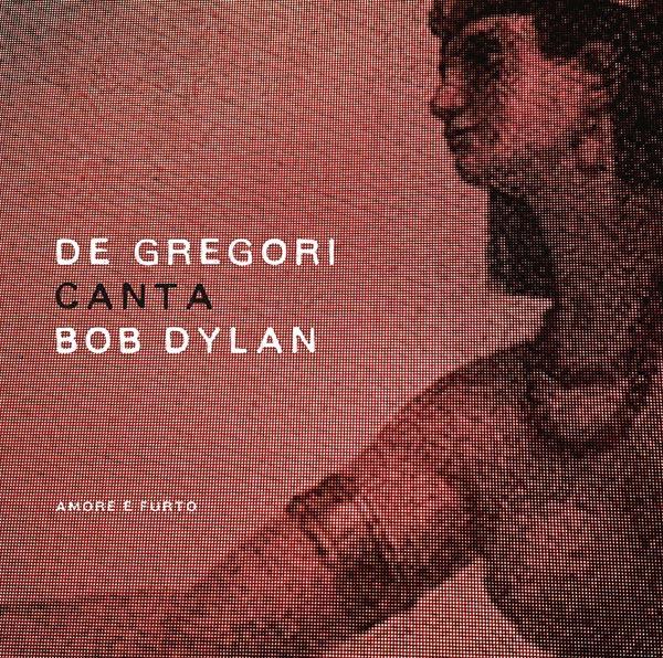 Copertina Disco Vinile 33 giri Amore e Furto   De Gregori canta Bob Dylan [2 LP] di Francesco De Gregori