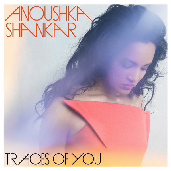 Copertina Disco Vinile 33 giri Traces of You di Anoushka Shankar