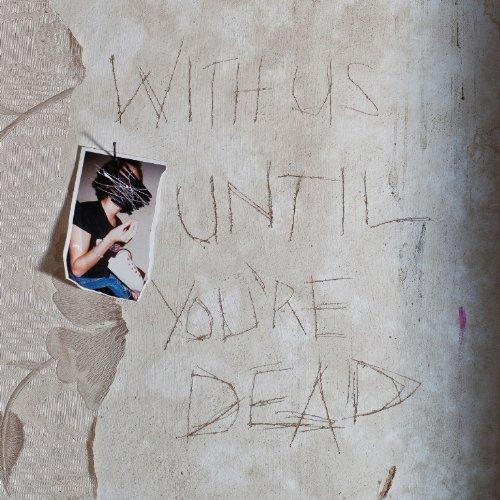 Copertina Disco Vinile 33 giri With Us Until You're Dead  di Archive