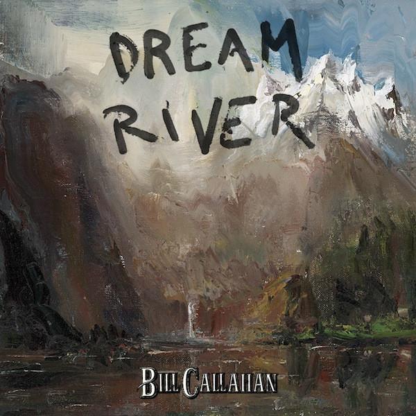 Copertina Disco Vinile 33 giri Dream River di Bill Callahan
