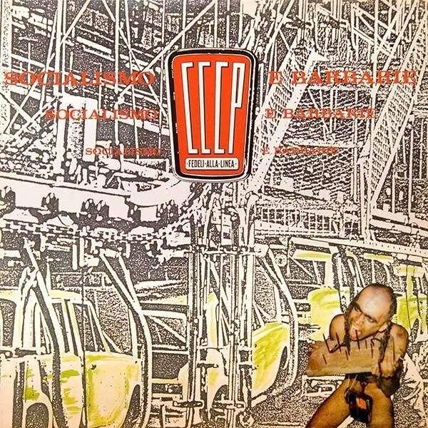 Copertina Disco Vinile 33 giri Socialismo e Barbarie di CCCP Fedeli Alla Linea