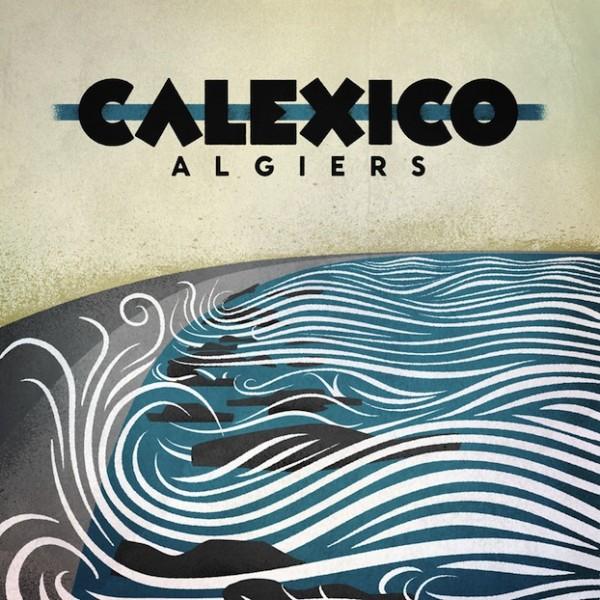 Copertina Disco Vinile 33 giri Algiers di Calexico