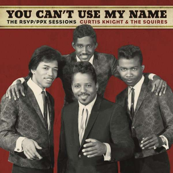 Copertina Disco Vinile 33 giri You Can't Use My Name di Curtis Knight & The Squires