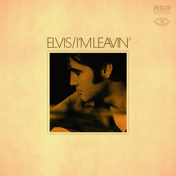 Copertina Disco Vinile 33 giri I'm Leavin': Elvis Folk-Country di Elvis Presley