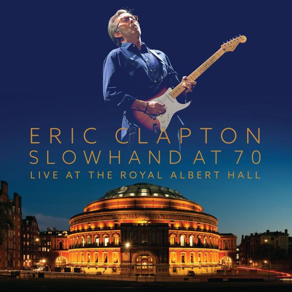Copertina Disco Vinile 33 giri Slowhand at 70: Live at the Royal Albert Hall  di Eric Clapton