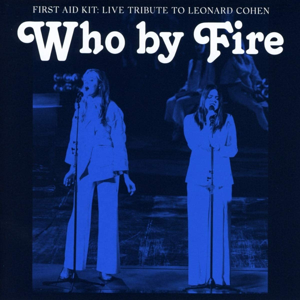 Copertina Vinile 33 giri Who by Fire [2 LP] di First Aid Kit