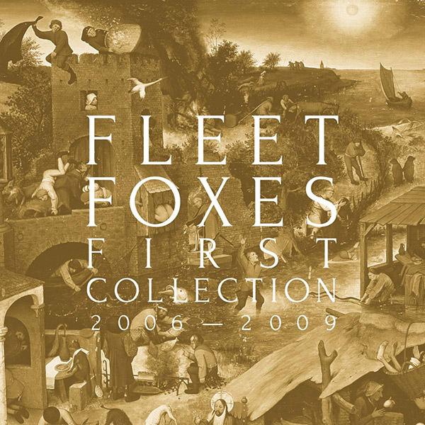 Copertina Vinile 33 giri First Collection: 2006-2009 di Fleet Foxes