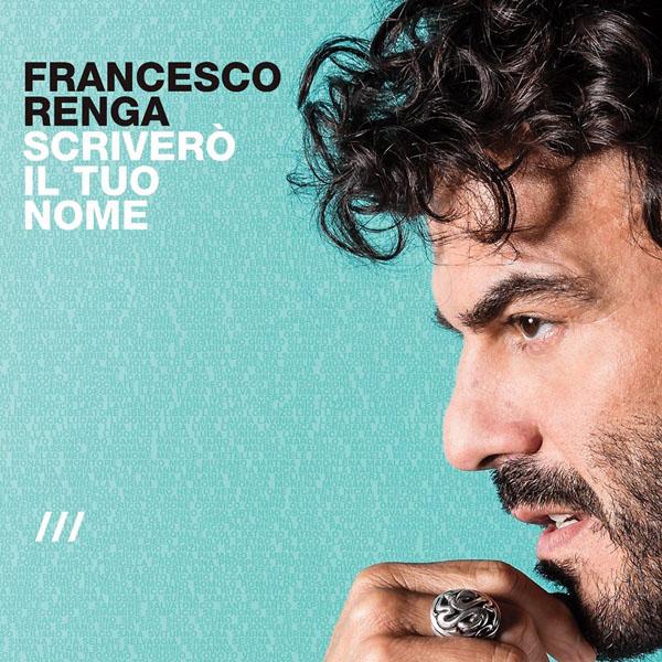Copertina Disco Vinile 33 giri Scriverò il Tuo Nome di Francesco Renga