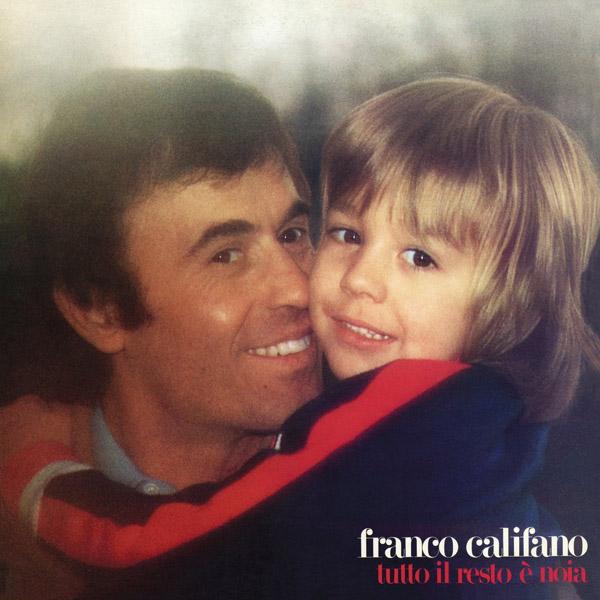 Copertina Vinile 33 giri Tutto il Resto è Noia di Franco Califano