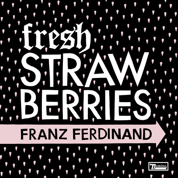 Copertina Disco Vinile 33 giri Fresh Strawberries [Singolo 45 Giri] di Franz Ferdinand