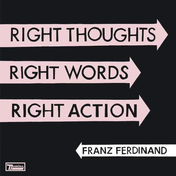Copertina Disco Vinile 33 giri Right Thoughts, Right Words, Right Action di Franz Ferdinand
