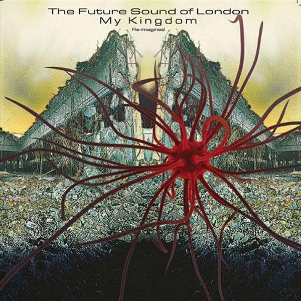 Copertina Vinile 33 giri My Kingdom di The Future Sound of London