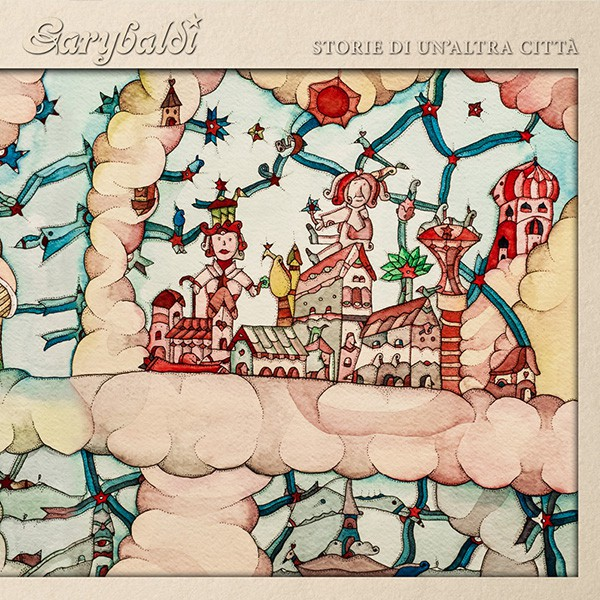 Copertina Disco Vinile 33 giri Storie Di Un'Altra Città di Garybaldi