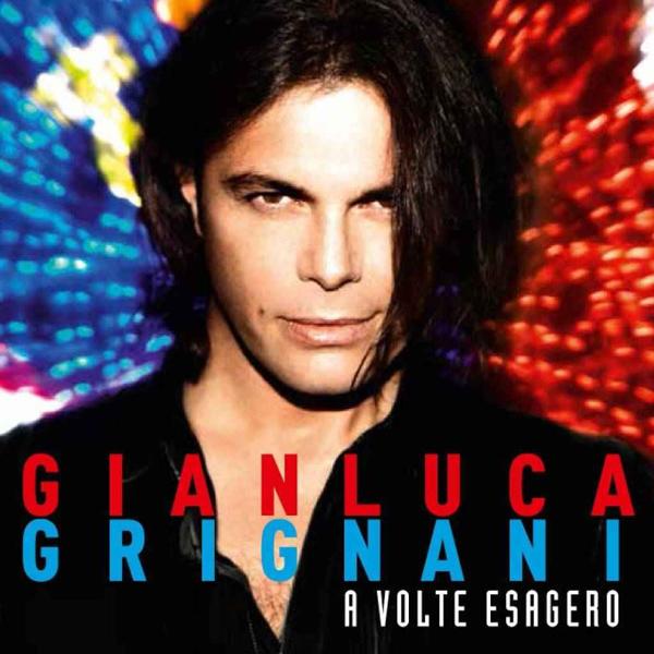 Copertina Disco Vinile 33 giri A Volte Esagero di Gianluca Grignani