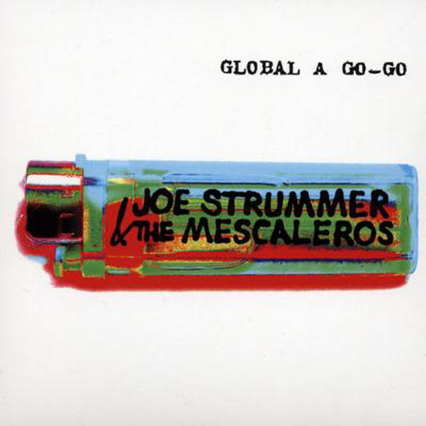 Copertina Disco Vinile 33 giri Global a Go-Go [2 LP] di Joe Strummer