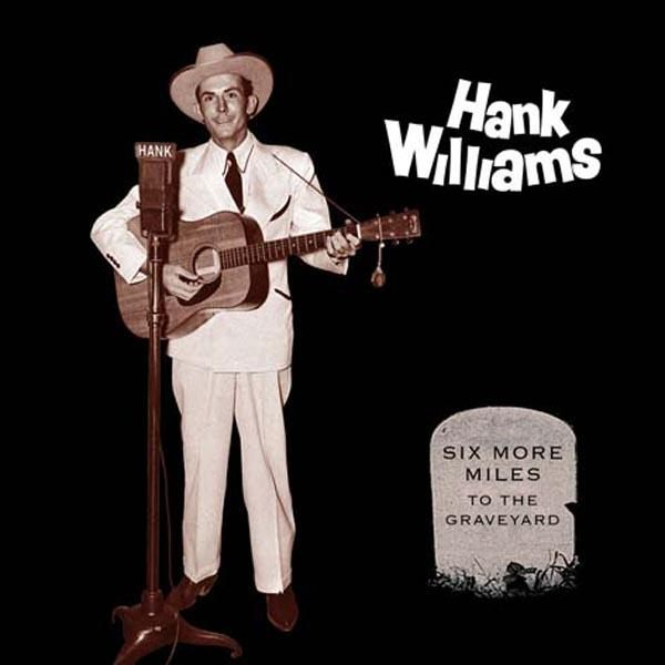 Copertina Disco Vinile 33 giri Six More Miles to the Graveyard [Cofanetto 6LP] di Hank Williams