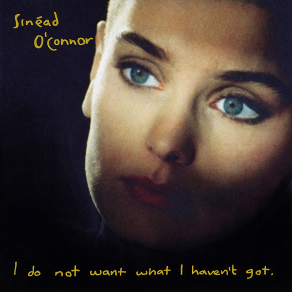 Copertina Disco Vinile 33 giri I Do Not Want What I Haven't Got di Sinéad O'Connor