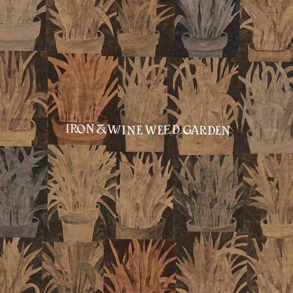 Copertina Vinile 33 giri Weed Garden di Iron and Wine