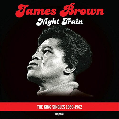 Copertina Disco Vinile 33 giri Night Train - The King Singles 1960-1962 [2 LP] di James Brown