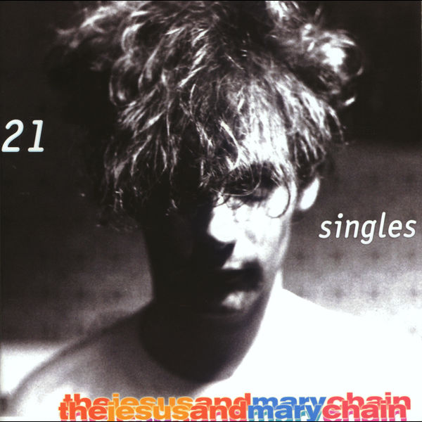 Copertina Vinile 33 giri 21 Singles [2 LP] di The Jesus and Mary Chain