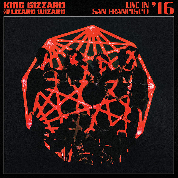 Copertina Vinile 33 giri Live in San Francisco '16 [2 LP] di King Gizzard & the Lizard Wizard