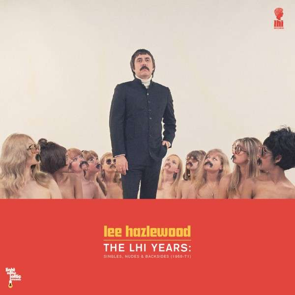 Copertina Disco Vinile 33 giri The LHI Years: Singles, Nudes & Backsides  di Lee Hazlewood