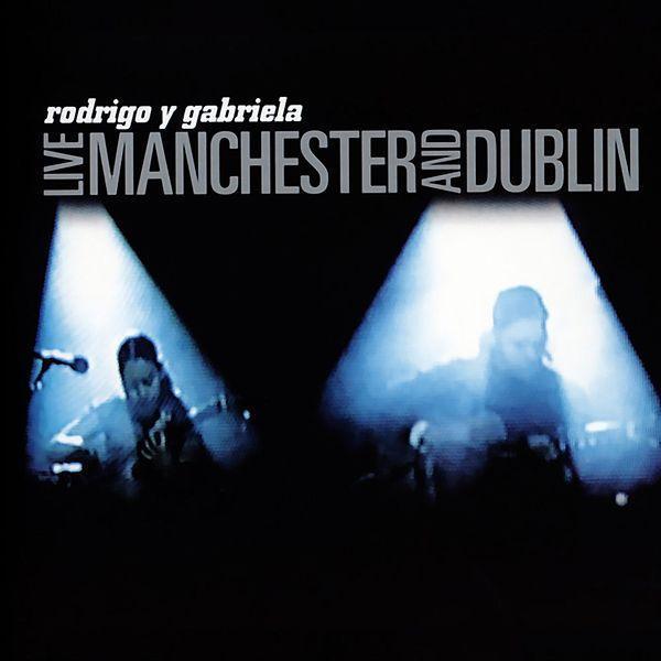 Copertina Disco Vinile 33 giri Live Manchester & Dublin di Rodrigo y Gabriela