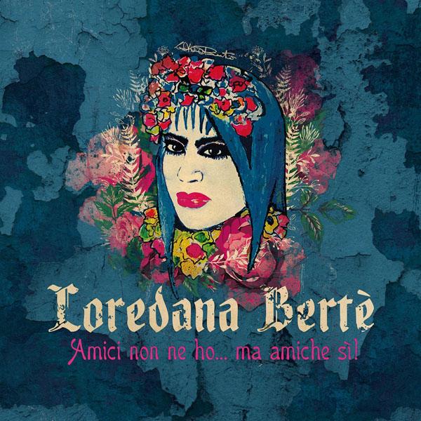 Copertina Disco Vinile 33 giri Amici non ne ho... ma amiche sì! [2 LP] di Loredana Bertè