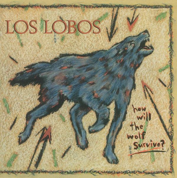 Copertina Disco Vinile 33 giri How Will the Wolf Survive di Los Lobos
