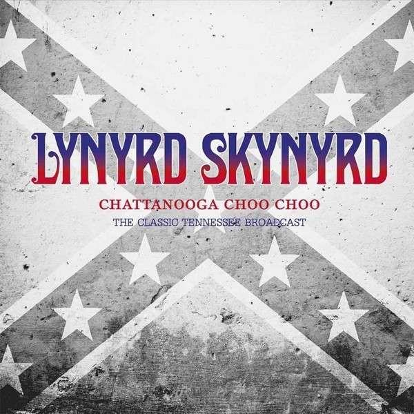 Copertina Disco Vinile 33 giri Chattanooga Choo Choo [2 LP] di Lynyrd Skynyrd