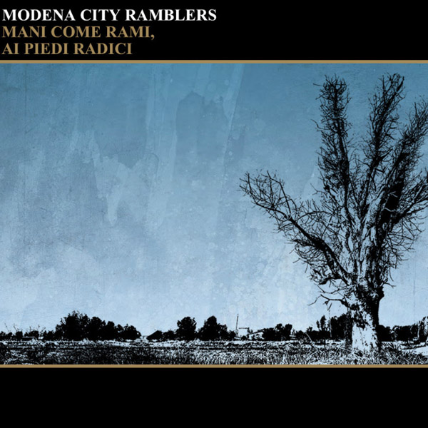 Copertina Vinile 33 giri Mani come Rami, ai Piedi Radici di Modena City Ramblers