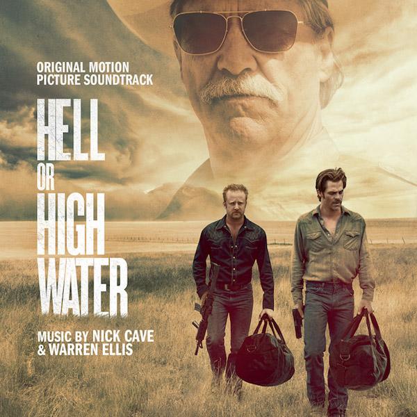 Copertina Vinile 33 giri Hell or High Water [Soundtrack LP] di Nick Cave & Warren Ellis