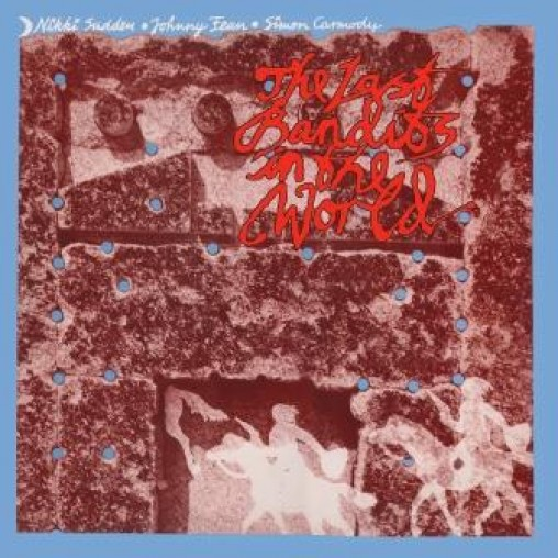 Copertina Vinile 33 giri Last Bandits [2 LP] di Nikki Sudden