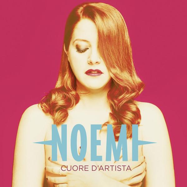 Copertina Disco Vinile 33 giri Cuore d'artista di Noemi