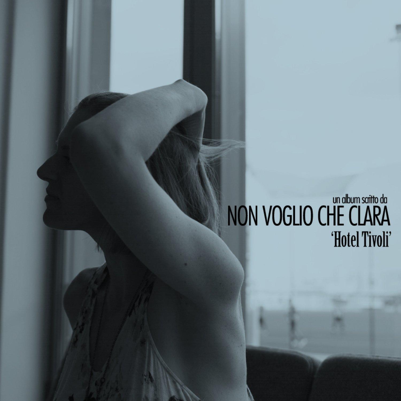 Copertina Disco Vinile 33 giri Hotel Tivoli di Non voglio che Clara