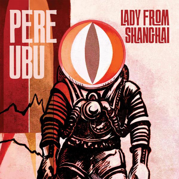 Copertina Disco Vinile 33 giri Lady from Shanghai di Pere Ubu