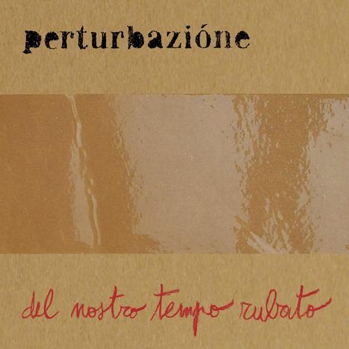 Copertina Disco Vinile 33 giri Del Nostro Tempo Rubato [2 LP] di Perturbazione
