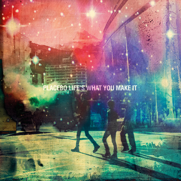 Copertina Disco Vinile 33 giri Life's What You Make It di Placebo