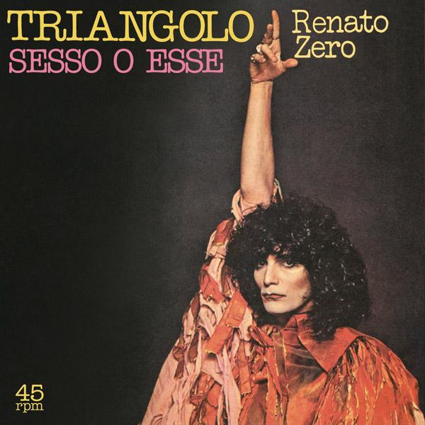 Copertina Vinile 33 giri Triangolo/Sesso O Esse [Singolo 45 Giri] di Renato Zero