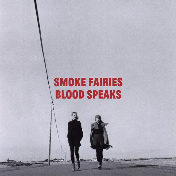 Copertina Disco Vinile 33 giri Blood Speaks [LP+CD] di Smoke Fairies