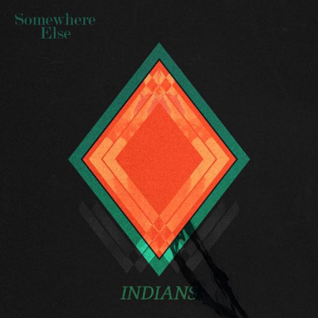 Copertina Disco Vinile 33 giri Somewhere Else di Indians