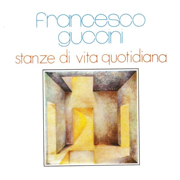 Copertina Disco Vinile 33 giri Stanze di vita quotidiana di Francesco Guccini