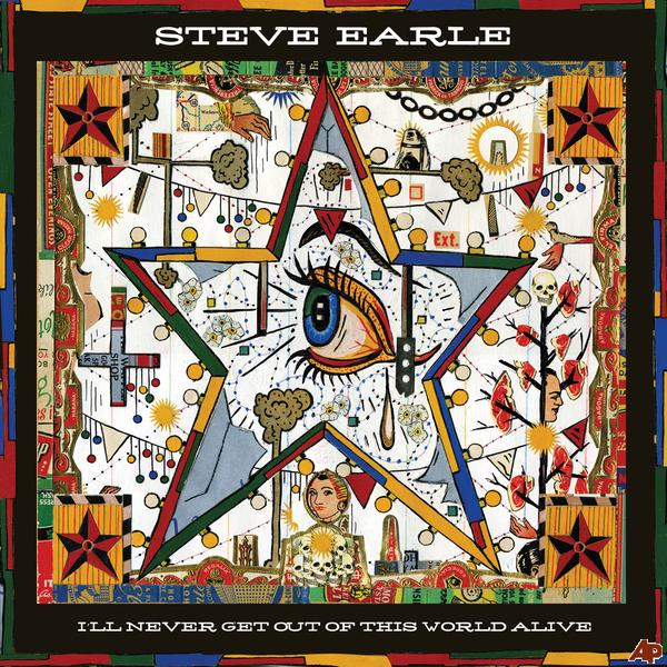 Copertina Disco Vinile 33 giri I'll Never Get Out of This World Alive di Steve Earle