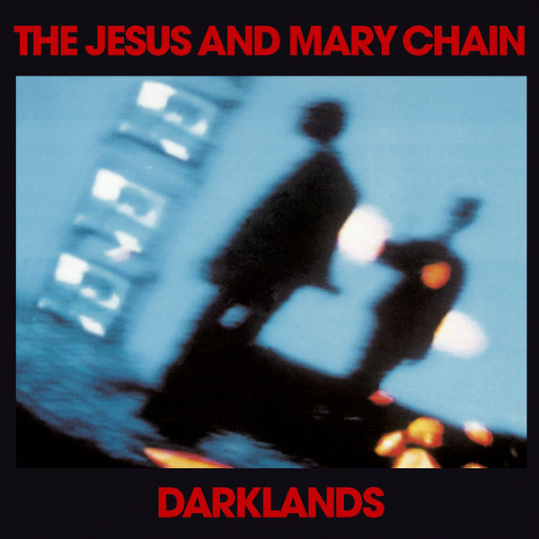 Copertina Disco Vinile 33 giri Darklands di The Jesus and Mary Chain