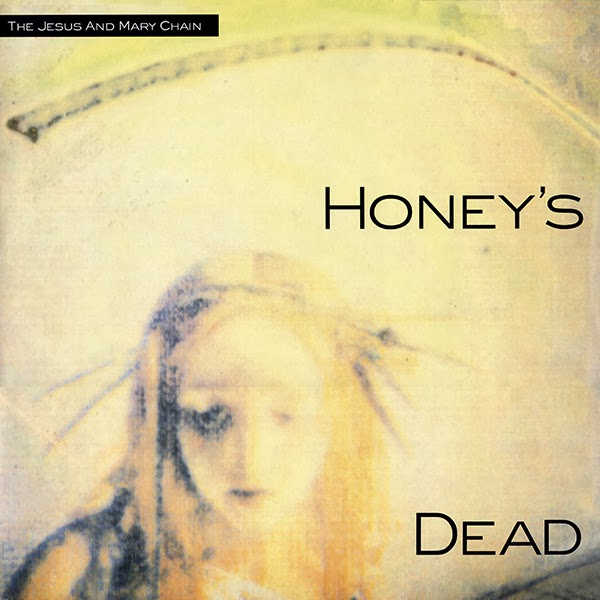 Copertina Disco Vinile 33 giri Honey's Dead di The Jesus and Mary Chain