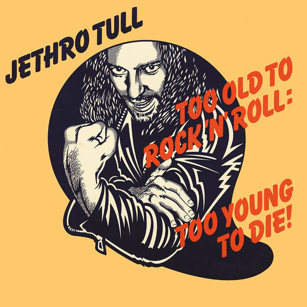 Copertina Disco Vinile 33 giri Too Old To Rock 'n' Roll: Too Young to Die! di Jethro Tull