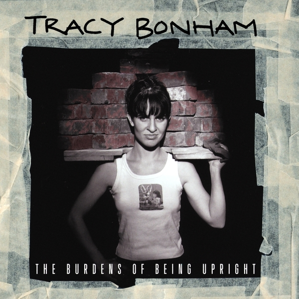 Copertina Disco Vinile 33 giri Burdens of Being Upright di Tracy Bonham