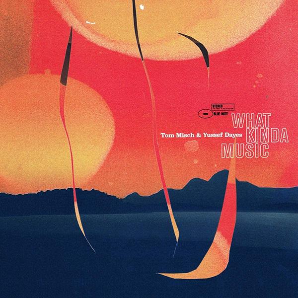 Copertina Vinile 33 giri What Kinda Music [2 LP] di Tom Misch & Yussef Dayes